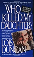 Who Killed My Daughter?: The True Story of a Mother's Search for Her Daughter's Murderer