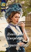 Unwed and Unrepentant (Mills & Boon Historical) (The Armstrong Sisters - Book 5)