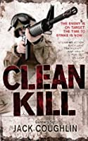 Clean Kill: A Sniper Novel 3 (Gunnery Sergeant Kyle Swanson Series)