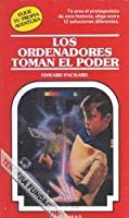 Los ordenadores toman el poder (Choose Your Own Adventure, #160)