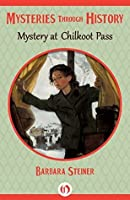 Mystery at Chilkoot Pass (Mysteries through History)