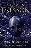 Forge of Darkness: The First Book in the Kharkanas Trilogy