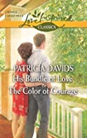 His Bundle Of Love And The Color Of Courage
