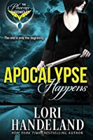 Apocalypse Happens: The Phoenix Chronicles