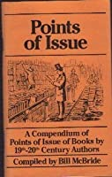 Points of Issue: A Compendium of Points of Issue of Books by 19Th-20th Century Authors