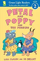 Petal and Poppy and the Penguin (Green Light Readers Level 2)