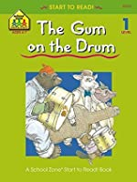 The Gum on the Drum (Start to Read!®)