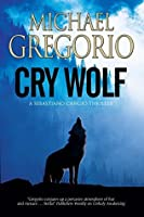 Cry Wolf: A Mafia thriller set in rural Italy (A Sebastiano Cangio Thriller)