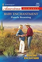 Baby Enchantment (Rancho Encantado)