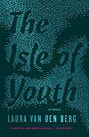 The Isle of Youth: Stories