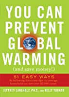 You Can Prevent Global Warming (and Save Money!): 51 Easy Ways (Backlist eBook Program)