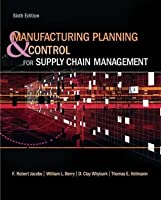 Manufacturing Planning and Control for Supply Chain Management (The Mcgraw-Hill/Irwin Series Operations and Decision Sciences)