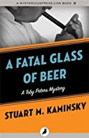 A Fatal Glass of Beer (The Toby Peters Mysteries)