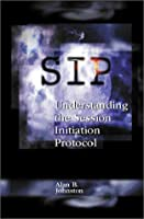 SIP: Understanding the Session Initiation Protocol (Telecommunications Library)