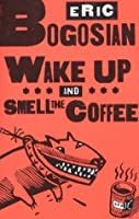 Wake Up and Smell the Coffee: 1