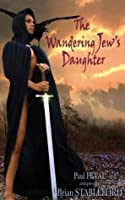 The Wandering Jew's Daughter (French Horror Book 10)