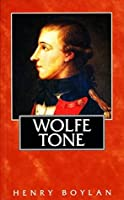 Theobald Wolfe Tone (1763–98), A Life: The Definitive Short Biography of the Founding Father of Irish Republicanism (Gill's Irish Lives)