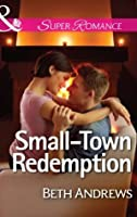 Small-Town Redemption (Mills & Boon Superromance) (In Shady Grove - Book 4)