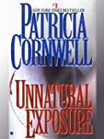 Unnatural Exposure (Kay Scarpetta, #8)