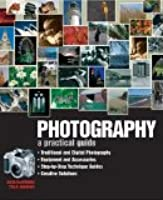Photography: A Practical Guide
