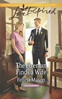 Mills & Boon : The Fireman Finds A Wife
