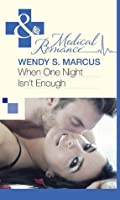 When One Night Isn't Enough (Mills & Boon Medical)