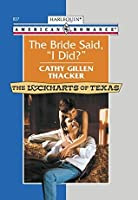 The Bride Said, 'I Did?' (Mills & Boon American Romance)
