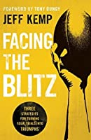 Facing the Blitz: Three Strategies for Turning Trials Into Triumphs
