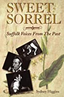 Sweet Sorrel: Suffolk Voices from the Past