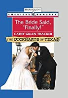 The Bride Said, 'Finally!' (Mills & Boon American Romance)