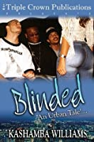 Blinded: An Urban Tale!
