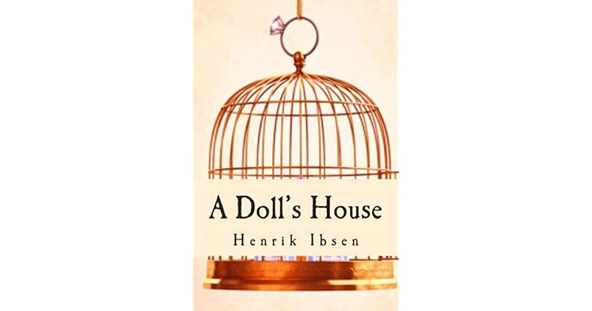 """a literary analysis of a dolls house by henrik ibsen In the play """"a doll's house"""" henrik ibsen introduces us to nora helmer and shows us how spontanesly her design of the ideal life can change when a secret of her is revealed."""