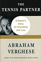 The Tennis Partner: A Doctor's Story of Friendship and Loss