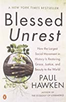 Blessed Unrest: How the Largest Social Movement in History Is Restoring Grace, Justice, and Beauty in the World