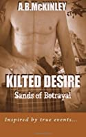 KILTED DESIRE - Sands of Betrayal