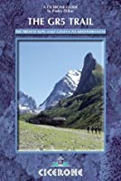 The GR5 Trail: Through the French Alps: Lake Geneva to Nice (Cicerone Guide)