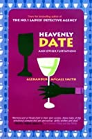 Heavenly Date: And Other Flirtations