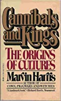 Cannibals and Kings: The Origins of Cultures