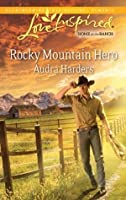 Rocky Mountain Hero (Mills & Boon Love Inspired)