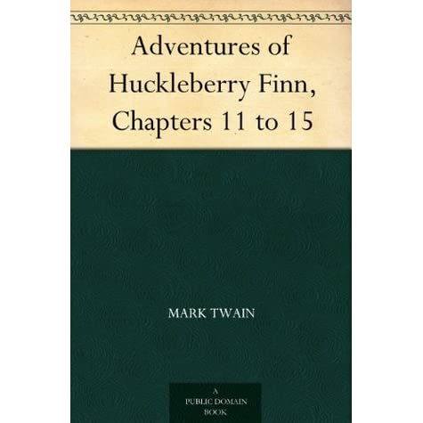 The Adventures Of Huckleberry Finn Chapters 11 To 15 By