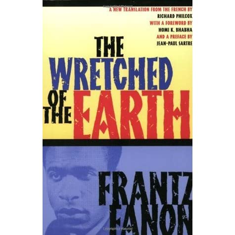 frantz fanon the wretched of the earth essay