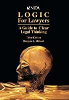 Logic for Lawyers: A Guide to Clear Legal Thinking