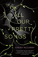 All Our Pretty Songs (Metamorphoses, #1)