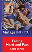 Falling Hard and Fast (Mills & Boon Vintage Intrigue)