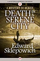 Death in a Serene City (The Mysteries of Venice Book 1)