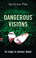 Dangerous Visions - Es liegt in deiner Hand (Charlotte Westing Chronicles, #1)