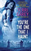 You're the One That I Haunt (Nicki Styx, #3)