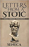 letters from a stoic epistulae morales ad lucilium illustrated newly revised text