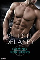 Gaming for Keeps (Agents of TRAIT, #1)