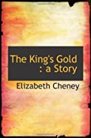 The King's Gold : a Story